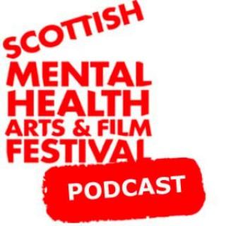 Scottish Mental Health Arts & Film Festival Podcast