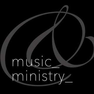 Music & Ministry
