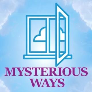 Mysterious Ways - Audio Podcast