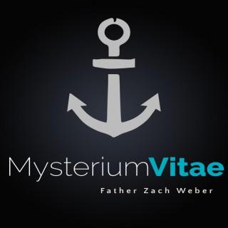 Mysterium Vitae by Father Zach Weber