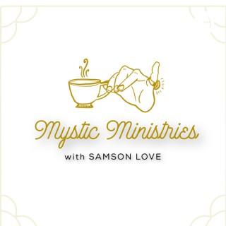 Mystic Ministries with Samson Love