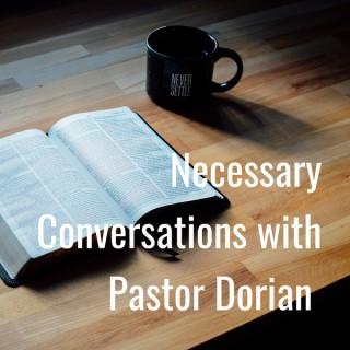 Necessary Conversations with Pastor Dorian