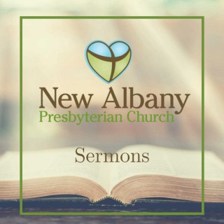 New Albany Presbyterian Church Podcasts