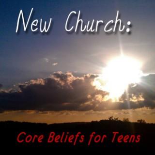 New Church: Core Beliefs For Teens