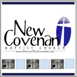 New Covenant Baptist Sermons