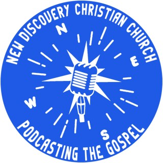 New Discovery Christian Church  Podcast