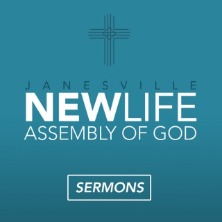 New Life Assembly of God — Sermons