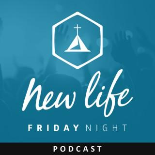 New Life Friday Night