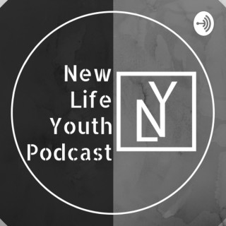 New Life Youth Podcast