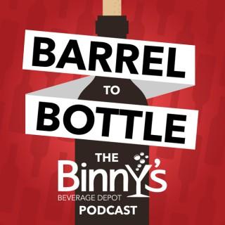 Barrel to Bottle, The Binny's Podcast