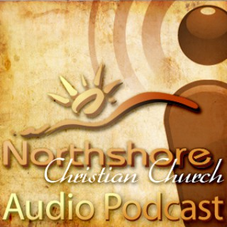 Northshore Christian Church Weekly Sermon Podcast