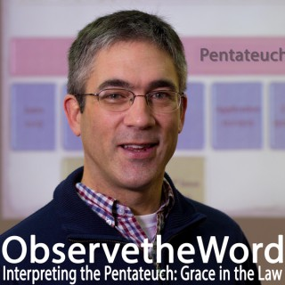 Observe the Word: Pentateuch with Michael Brent