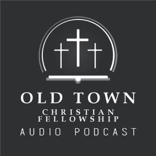 Old Town Christian Fellowship - Sermon Archives