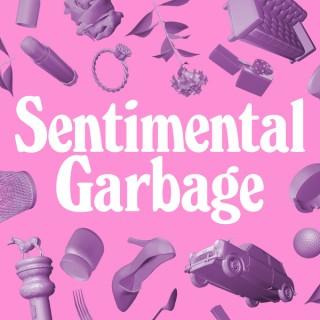 Sentimental Garbage