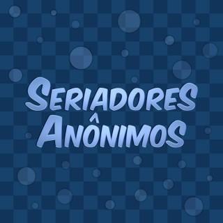 Seriadores Anônimos - Séries, Filmes e Adjacências