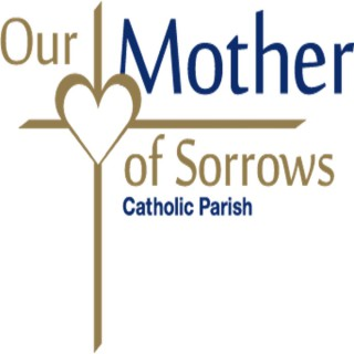 Our Mother of Sorrows with Father Mark
