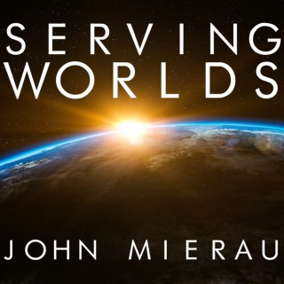 Serving Worlds