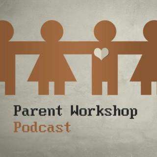 Parent Workshop Podcast