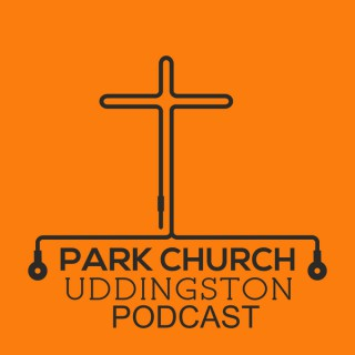 Park Church Uddingston Sermon Podcast