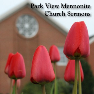 Park View Mennonite Church sermons