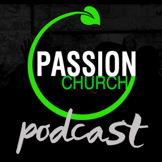 Passion Church Podcast
