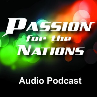 Passion for the Nations Podcast