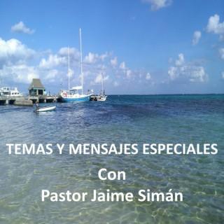 Pastor Jaime Siman - Temas y Menjsajes Especiales - Sermones de Cristo, Biblia, Cristiano