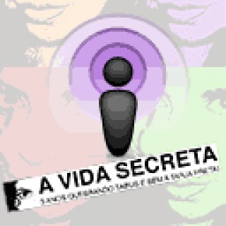 Sexo, erotismo e sexualidade. Podsecret, podcast de sexo do A Vida Secreta.