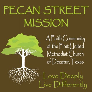 Pecan Street Mission - Decatur, TX