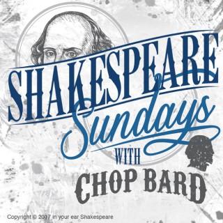 Shakespeare Sundays with Chop Bard