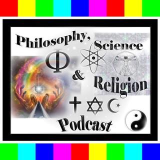 Philosophy, Science & Religion