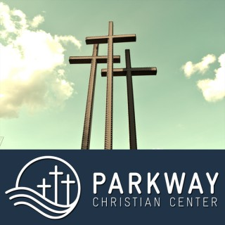 Podcast - Parkway Christian Center