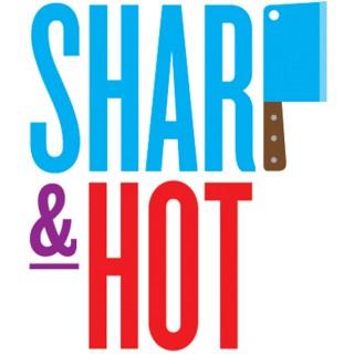 Sharp & Hot