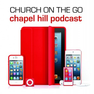Podcast – Church at Chapel Hill