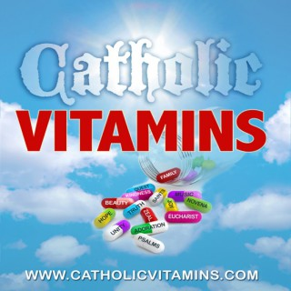 Podcasts – Catholic Vitamins