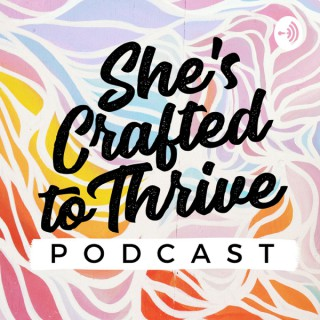 She's Crafted To Thrive™