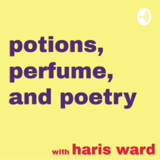 Potions, Perfume, and Poetry