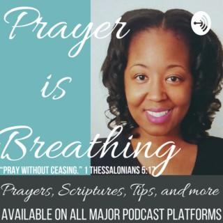 Prayer Is Breathing
