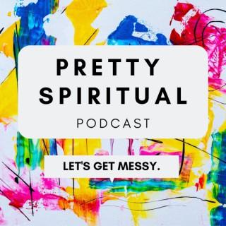 Pretty Spiritual Podcast
