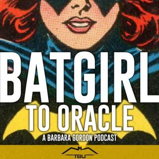Batgirl to Oracle: A Barbara Gordon Podcast