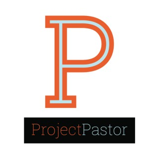 Project Pastor Podcast