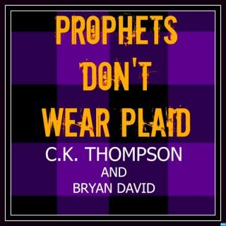 Prophets Don't Wear Plaid