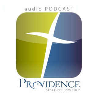 Providence Bible Fellowship Sermon Audio