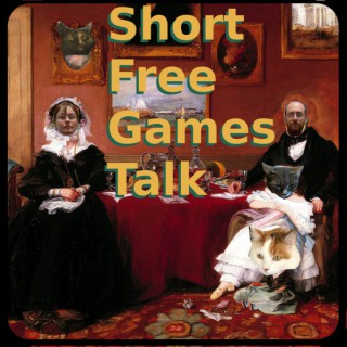 Short Free Games Talk Podcast