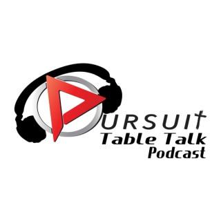 Pursuit Table Talk