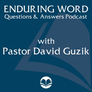 Q&A Podcast – Enduring Word