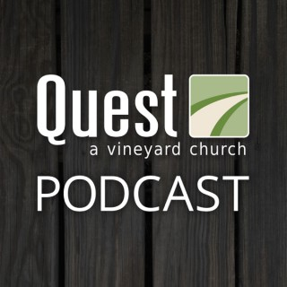 Quest Community Church (A Vineyard Church) Podcast