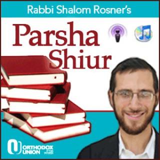 Rabbi Rosner on Parsha – OU Torah