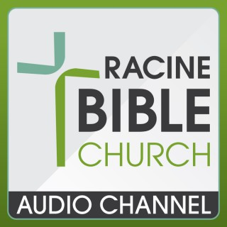 Racine Bible Church » Sermon Audio