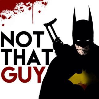 Batman: Not That Guy